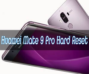 How to Hard Reset Huawei Mate 9 Pro Smartphone