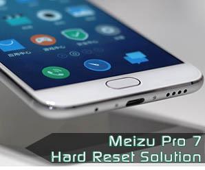 How to Hard Reset Meizu Pro 7 Smartphone