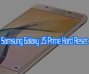 How to Hard Reset Samsung Galaxy J5 Prime Smartphone