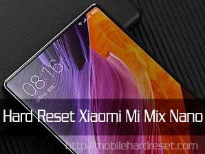 How To Hard Reset Xiaomi Mi Mix Nano Smartphone