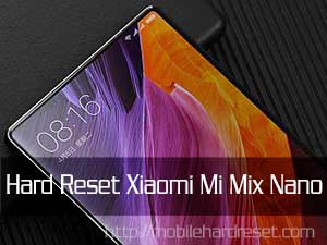 Photo of How To Hard Reset Xiaomi Mi Mix Nano Smartphone