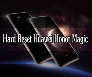 How to Hard Reset Huawei Honor Magic Smartphone