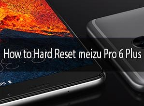 Photo of How to Hard Reset Meizu Pro 6 Plus Smartphone