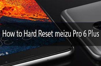 Meizu Pro 6 Plus hard reset
