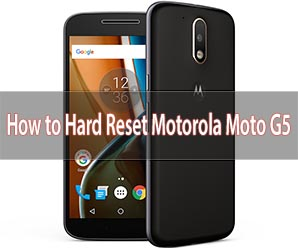 How to Hard Reset Motorola Moto G5 Smartphone