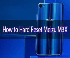 How to Hard Reset Meizu M3X Smartphone