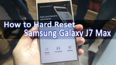 Photo of How to Hard Reset Samsung Galaxy J7 Max