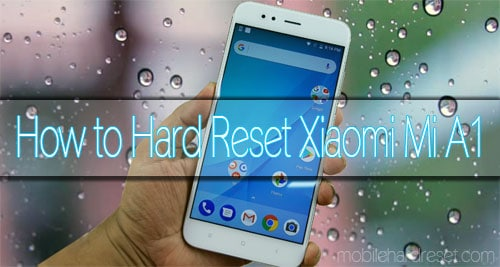 Xiaomi Mi A1 Hard Reset and Factory Reset Best Solution