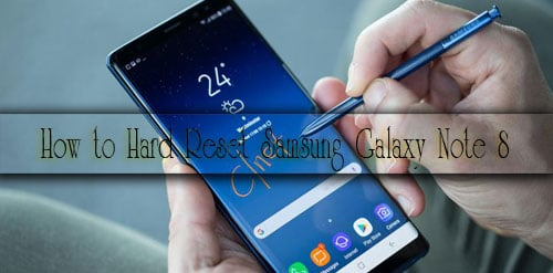 Photo of How to Hard Reset Samsung Galaxy Note8